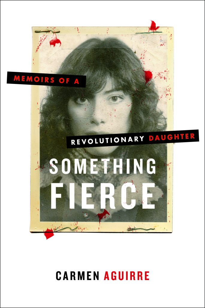 something fierce carmen aguirre 684x1024 BANG Book Review: 9 Volume Bookstravaganza!